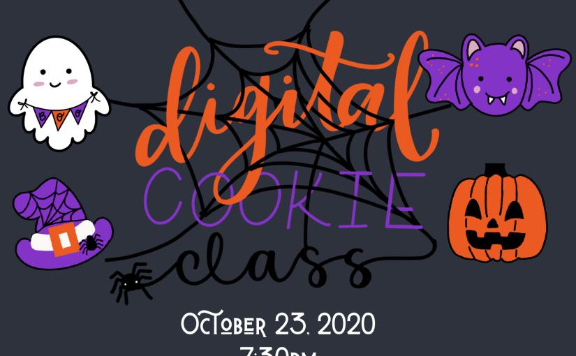 UPCOMING: Halloween Digital Cookie Class10/23/20